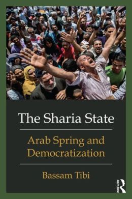 The Sharia State: Arab Spring and Democratization (Routledge 2013)  (2013)