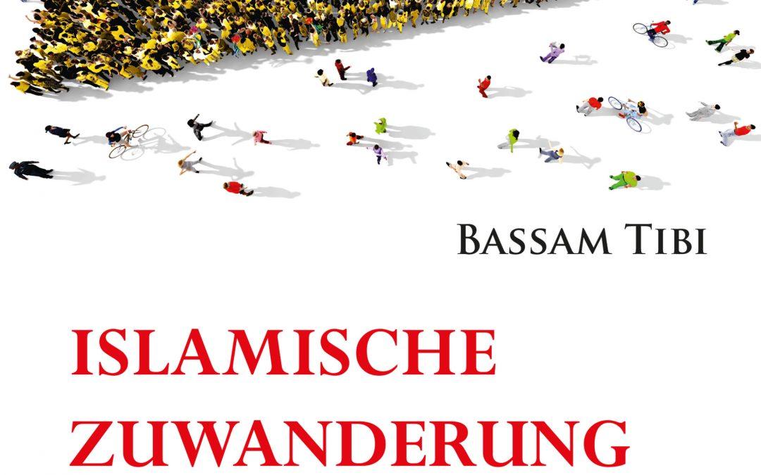 Neues Buch von Bassam Tibi: Islamische Zuwanderung und ihre Folgen – Wer sind die neuen Deutschen?