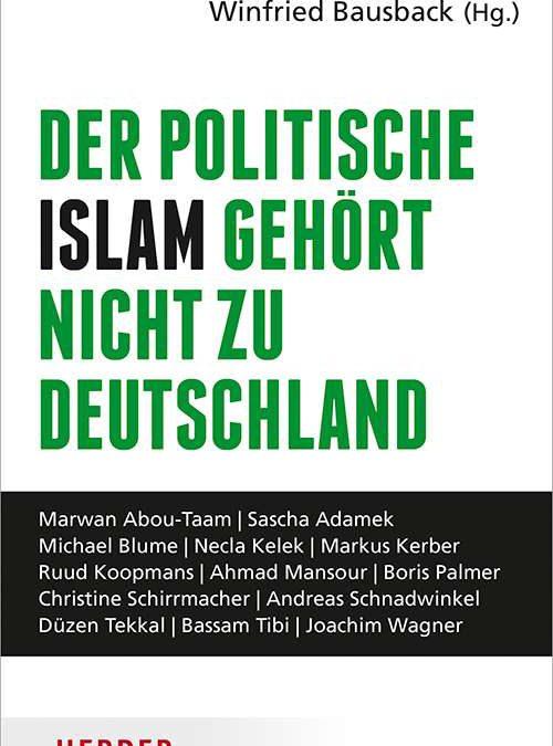 """Kapitel von Bassam Tibi im Buch """"Der politische Islam gehört nicht zu Deutschland"""" erschienen"""